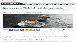 Ağustos ayına Türk kahvesi damga vurdu